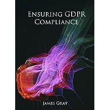 Ensuring GDPR compliance (English Edition)