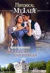 Walzer, Küsse und Intrigen (HISTORICAL MYLADY 540)