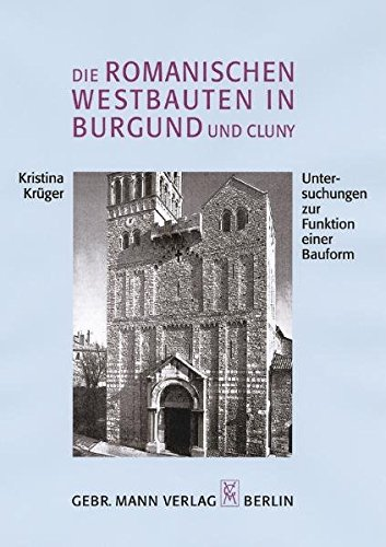 Die romanischen Westbauten in Burgund und Cluny.