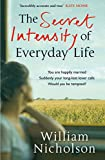 Image de The Secret Intensity of Everyday Life (English Edition)