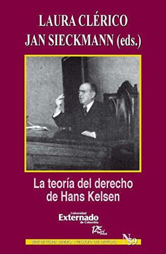 La teoría del derecho de Hans Kelsen por Clérico Laura