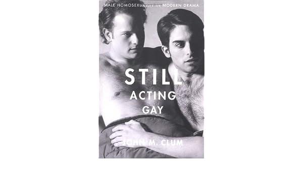 Acting gay still