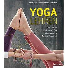Yoga lehren: Die sieben Schlüssel für einen guten Yogaunterricht