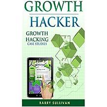 Growth Hacker: Growth Hacking Case Studies