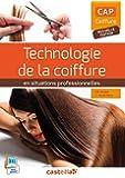 Technologie de la coiffure en situation professionnelle CAP coiffure : Livre de l'élève