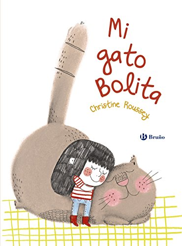 Mi gato Bolita (Castellano - A Partir De 3 Años - Álbumes - Otros Álbumes) por Christine Roussey