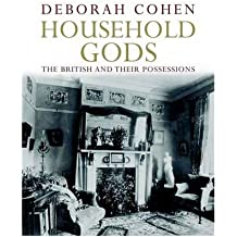 [( Household Gods: The British and Their Possessions )] [by: Deborah Cohen] [Oct-2009]