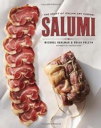 Salumi: The Craft of Italian Dry Curing by Michael Ruhlman (2012-08-27)