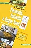 Focaccia, farinata e finger food