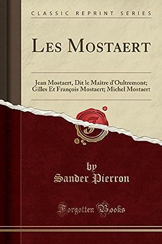 Les Mostaert: Jean Mostaert, Dit Le Maitre D