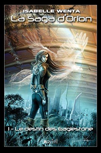 La Saga d'Orion - 1: Le Destin des Eaglestone par Isabelle Wenta
