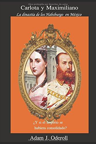 Portada del libro Carlota y Maximiliano: La dinastía de los Habsburgo en México