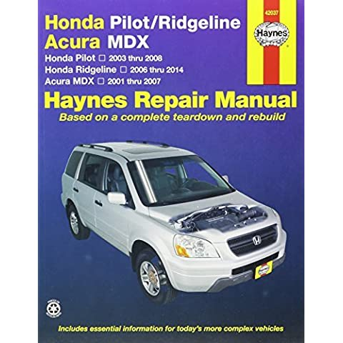 Honda Pilot/Ridgeline & Acura MDX: Honda Pilot 2003 thru 2008, Honda Ridgeline 2006 thru 2014, Acura MDX 2001 thru 2007 (Haynes Repair Manual) by Editors of Haynes Manuals (2015-08-15)