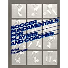 Soccer Fundamentals for Players and Coaches by Wiel Coerver (1985-12-01)