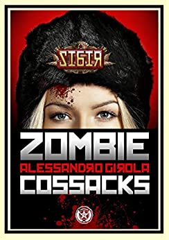 Sibir: the Zombie Cossacks (Sibir - Darkest Vol. 1) di [Girola, Alessandro]