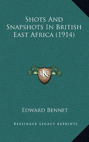 Shots and Snapshots in British East Africa (1914)