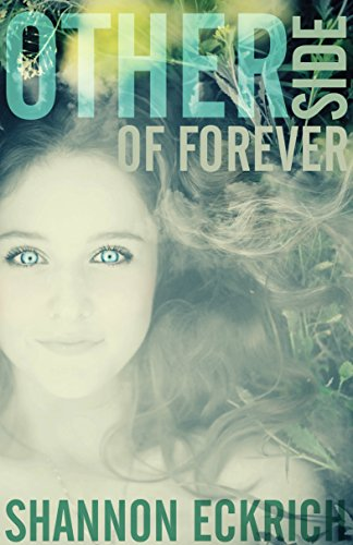 Other Side Of Forever (Other Side Of Forever Series Book 1) by Shannon Eckrich