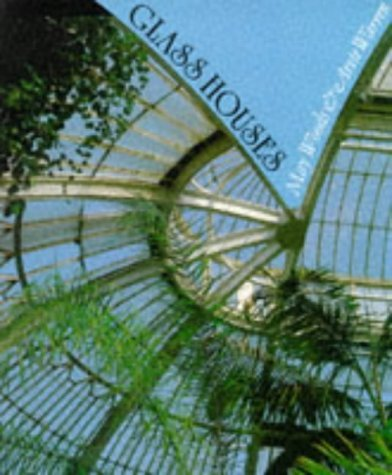 Glass Houses: A History of Greenhouses, Orangeries and Conservatories by Mary Woods (1996-10-02)