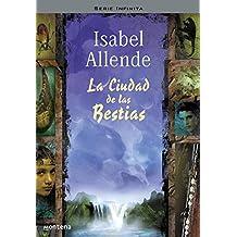 La ciudad de las bestias (SERIE INFINITA, Band 105246)