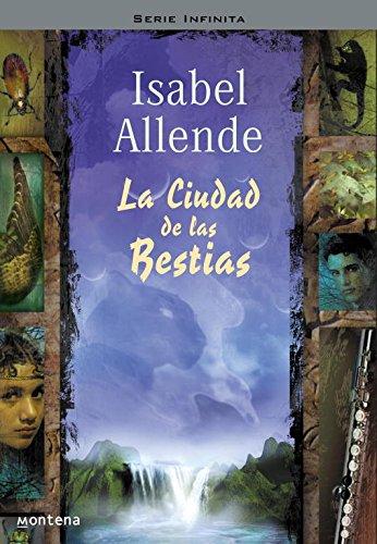 Descargar Libro La Ciudad de las Bestias (Memorias del Águila y del Jaguar 1) (SERIE INFINITA) de Isabel Allende