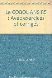 Cobol A.N.S. 85 / avec exercices et corriges