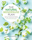 The Natural Menopause Plan: Over the Symptoms with Diet, Supplements, Exercise and More