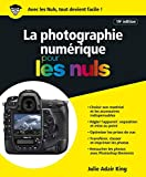 La Photographie numérique pour les Nuls, grand format, 19e (French Edition)