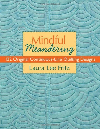 Mindful Meandering: 132 Original Continuous-Line Quilting Designs (English Edition) -