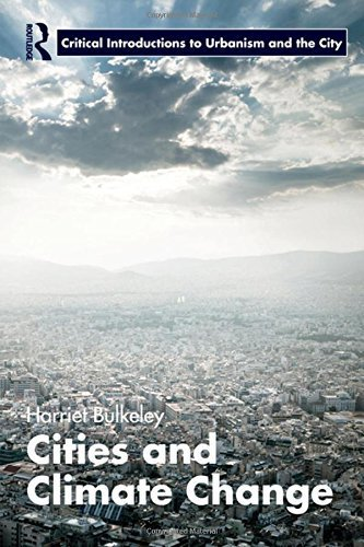 Cities and Climate Change (Routledge Critical Introductions to Urbanism and the City) by Harriet Bulkeley (2013-01-30)