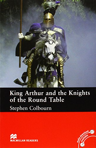 King Arthur and the Knights of the Round Table: Intermediate Level (Macmillan Reader)