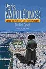 Paris Napoléon : Guide du Paris des deux empereurs par Casali