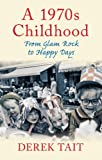 1970s Childhood: From Glam Rock to Happy Days