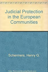 Judicial Protection in the European Communities by Henry Schermers (1994-07-04)