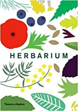 Herbarium: One Hundred Herbs to Grow, Cook, & Heal