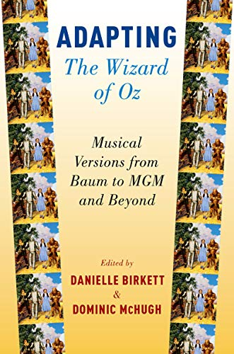 Adapting The Wizard of Oz: Musical Versions from Baum to MGM and Beyond (English Edition)