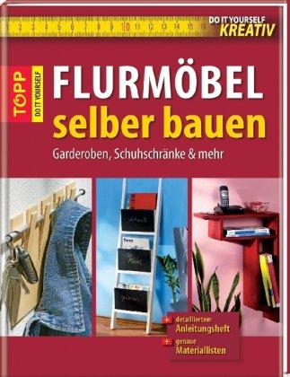 Preisvergleich Produktbild Flurmöbel selber bauen: Garderoben, Schuhschränke & mehr (Do it yourself kreativ)