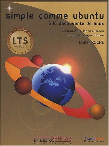 Simple comme Ubuntu 8.04 : A la découverte de Linux (1Cédérom) par Didier Roche