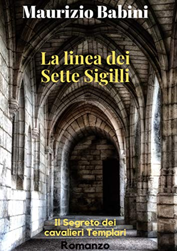 La Linea dei Sette Sigilli: Il segreto dei cavalieri Templari