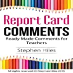 Report Card Comments: Ready Made Comm...
