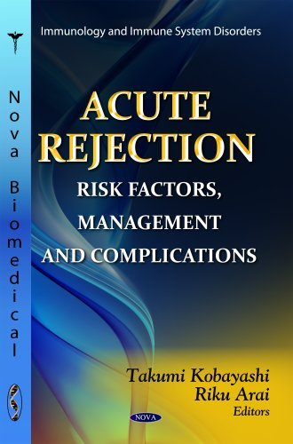 Acute Rejection: Risk Factors, Management and Complications (Immunology and Immune System Disorders: Surgery - Procedures, Complications, and Results) by Takumi Kobayashi (2012-06-30)
