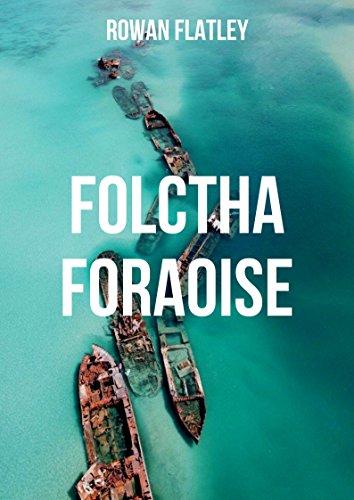 Folctha foraoise (Irish Edition) por Rowan Flatley