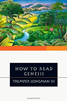 How to Read Genesis (How to Read Series) by [Longman III, Tremper]