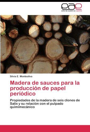 Madera de sauces para la producción de papel periódico por Monteoliva Silvia E.