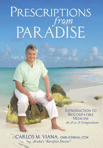 Prescriptions From Paradise Introduction To Biocompatible Medicine