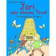 Jori, der kleine Troll - Der Angriff der Wespen: Erstlesebuch, Vorlesebuch