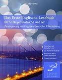 Das Erste Englische Lesebuch für Anfänger Zweisprachig mit Englisch-deutscher Übersetzung (Gestufte Englische Lesebücher 1)