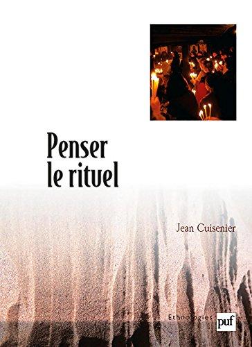 Penser le rituel (Ethnologies) par Jean Cuisenier