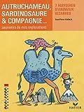 Autruchameau, sardinosaure & compagnie... : Souvenirs de mes explorations