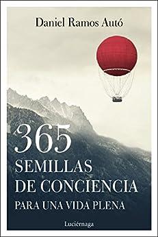 365 semillas de conciencia para una vida plena de [Ramos Auto, Daniel]