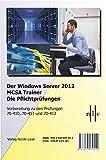 Image de Der Windows Server 2012 MCSA Trainer, Die Pflichtprüfungen, Vorbereitung zu den Prüfunge